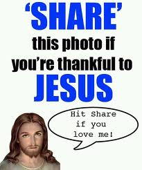 There. I shared this. It's proof I love Jesus. Now I'm gonna go kill someone...